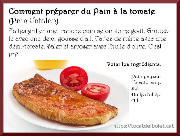 Pain Catalan à la tomate ~ Explicació en francès