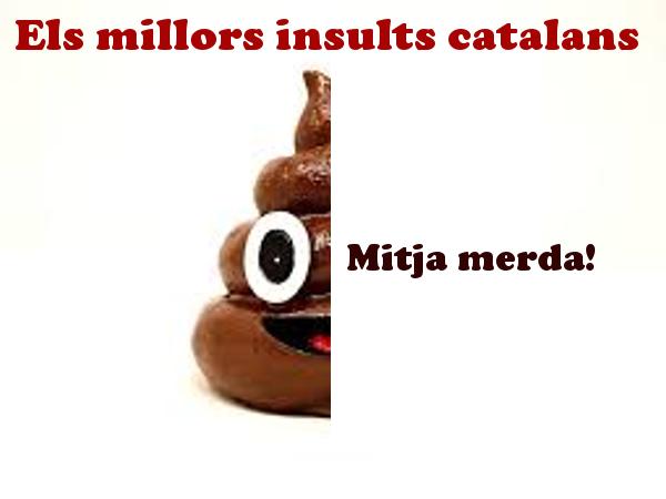 Mitja merda Insults en català Insults il·lustrats en llengua catalana.