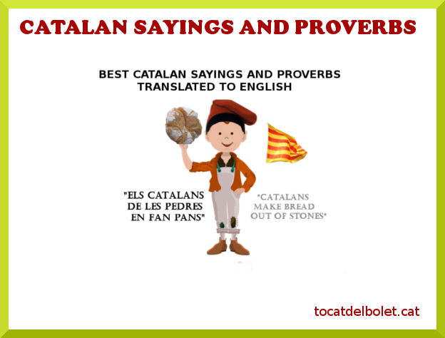 Most important Catalan Sayings and Proverbs translated to English