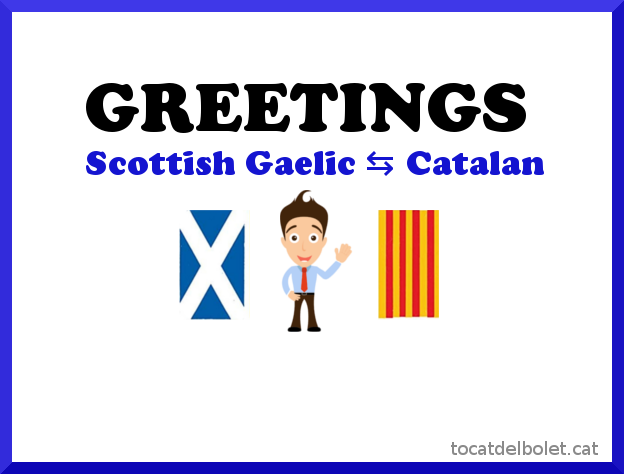 Scottish Gaelic ⇆ Catalan Simple Greetings