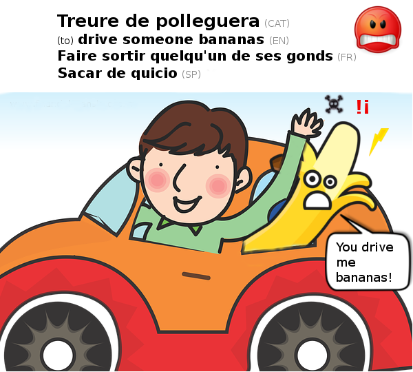 Drive sb bananas in many languages Drive sb bananas in other languages
