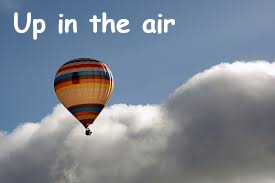 Up in the air in other languages idiom English idioms in Catalan English idioms in Spanish English idioms in French English idioms in German English idioms in Italian English idioms in Portuguese