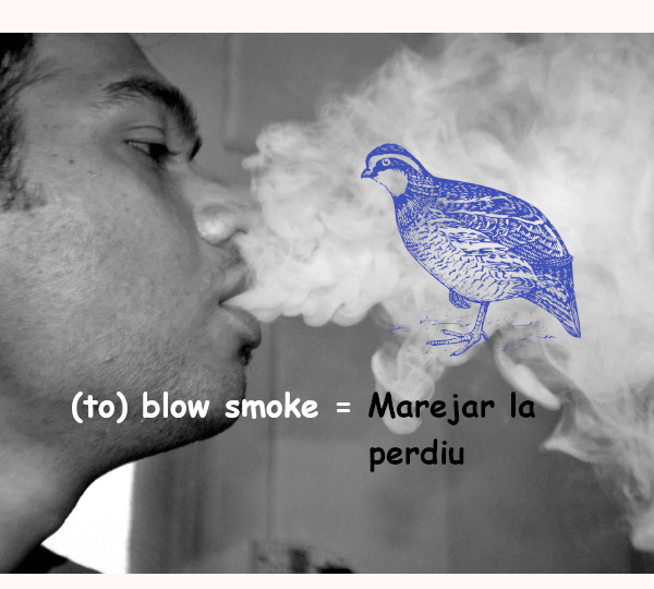 to blow smoke in other languages idioms, English typical expressions