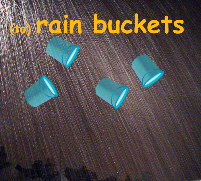 rain buckets in other languages idioms English idioms in Catalan English idioms in Spanish English idioms in French English idioms in German English idioms in Italian English idioms in Portuguese