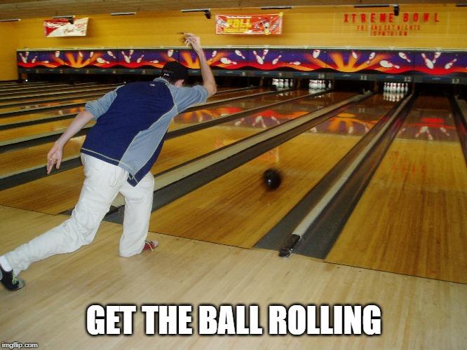 (to) start/set/get the ball rolling posar fil a l'agulla en anglès
