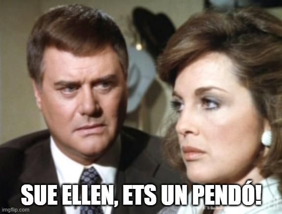 tv3 Dallar JR Sue Ellen frase pendó