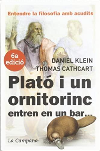 Plató i un ornitorinc Platón y un ornitorrinco Daniel Klein Thomas Cathcart