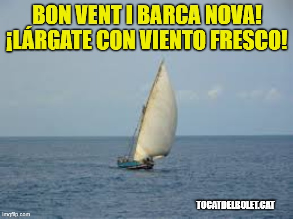 bon vent i barca nova en espanyol castellà  bon vent i barca nova en castellano  Lárgate con viento fresco