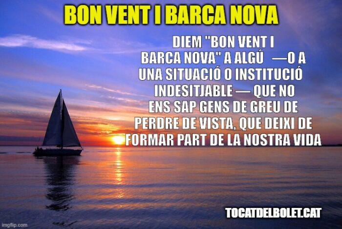 definició de bon vent i barca nova què vol dir bon vent i barca nova? què significa bon vent i barca nova?