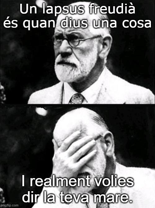 Freud Acudits psicologia mem psicologia humor psicològia psicològic, psicòlegs, psicòloga meme